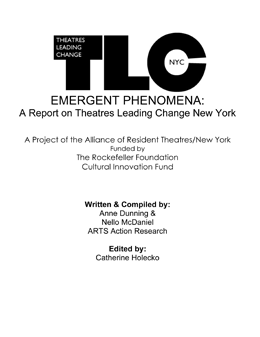 Emergent Phenomena: A Report on Theatres Leading Change New York